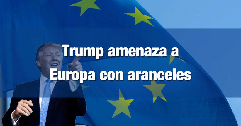 Trump amenaza a Europa